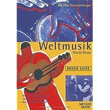 Rough Guide Weltmusik: ... Von der Salsa zum Soukous, vom Cajun zum Calypso. Das ultimative Handbuch
