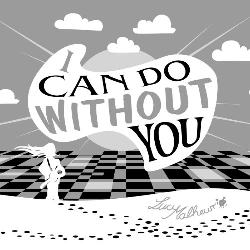 I Can Do Without You