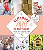 Almanach du fait-maison : Cuisine, santé, entretien, jardin, vie pratique, loisirs créations + de 300 idées pour toutes l'année