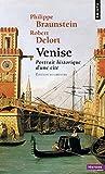 Venise - Portrait historique d'une cité...