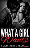 What A Girl Wants: (Billionaire Romance) (Book 1) (Alpha Billionaire Romance Series)