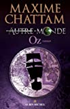 Autre-monde - tome 5 : Oz