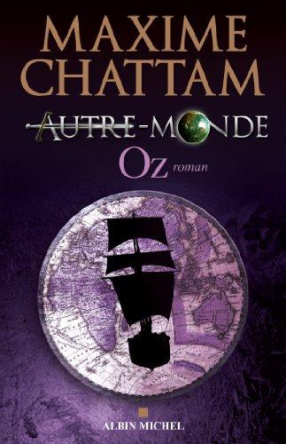 Autre-monde - tome 5 : Oz par Maxime Chattam