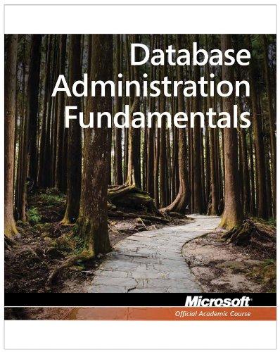Exam 98-364 Mta Database Administration Fundamentals (Microsoft Official Academic Course) por Microsoft Official Academic Course