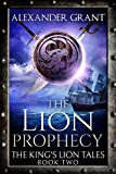 The Lion Prophecy  by Alexander Grant