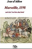 Marseille, 1198: Les aventures de Guilhem d'Ussel, chevalier troubadour