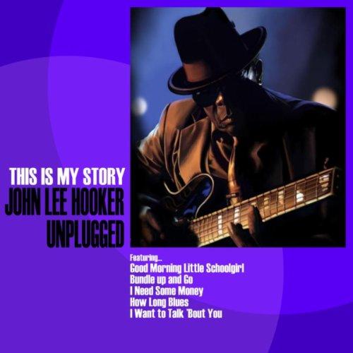 John Lee Hooker Unplugged: Thi...