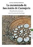 La encomienda de San Antón de Castrojeriz