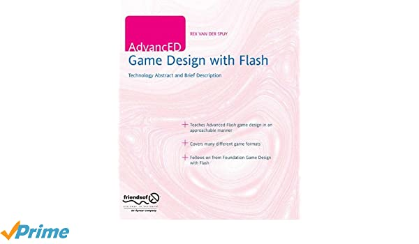 AdvancED Game Design With Flash Amazoncouk Rex Van Der Spuy - Advanced game design with flash