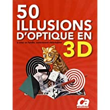 50 illusions d'optique 3D