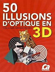 50 illusions d'optique 3D