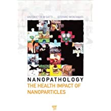 Nanopathology: The Health Impact of Nanoparticles