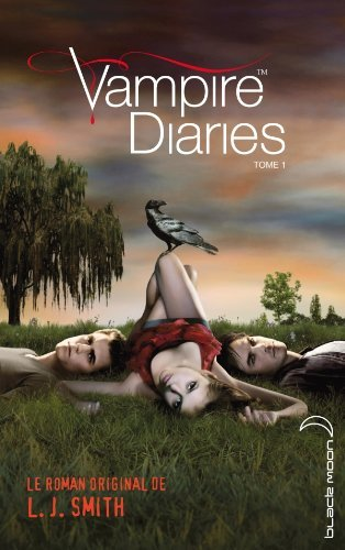 VAMPIRE DIARIES T.01 by LISA JANE SMITH