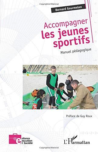Accompagner les jeunes sportifs par Bernard Gourmelen