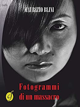 Fotogrammi di un massacro (Black & Yellow) di [Blini, Maurizio]