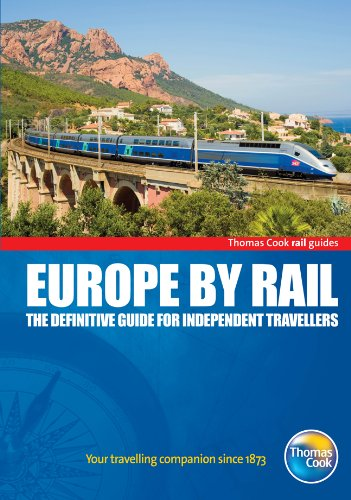 Europe by Rail, 14th: The Definitive Guide for Independent Travellers
