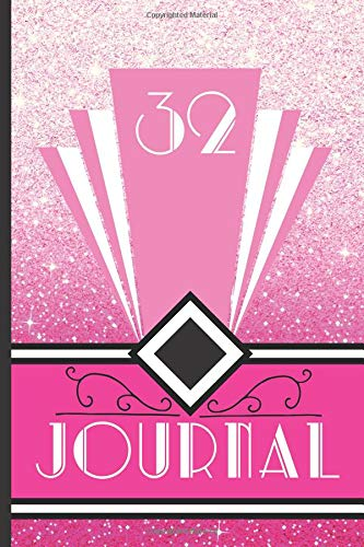 nd Journal Your 32nd Birthday Year to Create a Lasting Memory Keepsake (Pink Art Deco Birthday Journals, Band 32) ()