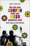 Als wir zum Surfen noch ans Meer gefahren sind