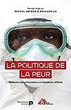 Lire le livre Politique peur: MSF l'épidémie gratuit
