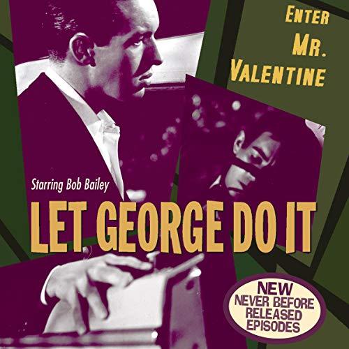 Let George Do It: Enter Mr. Valentine Firestone-radio