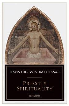 Priestly Spirituality by [von Balthasar, Hans Urs]