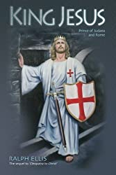 King Jesus: Prince of Judaea and Rome (King Jesus Trilogy) (Volume 2) by Ralph Ellis (2008-04-01)