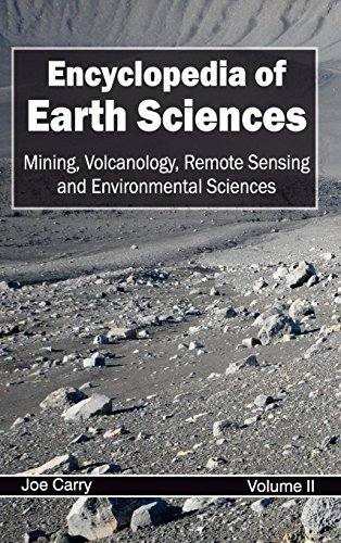 2: Encyclopedia of Earth Sciences: Volume II (Mining, Volcanology, Remote Sensing and Environmental Sciences)