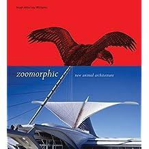 Zoomorphic: New Animal Architecture by Hugh Aldersey-Williams (2003-09-22)