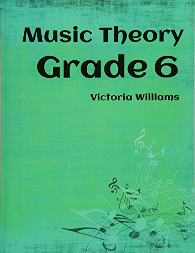 Grade Six Music Theory: for ABRSM Candidates: Volume 6 (MyMusicTheory Complete Courses) por Victoria Williams