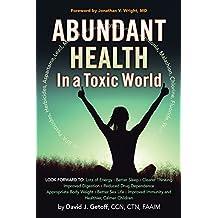 Abundant Health in a Toxic World (English Edition)