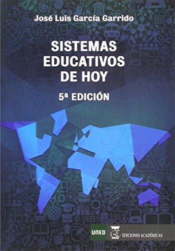 SISTEMAS EDUCATIVOS DE HOY por JOSÉ LUIS GARCÍA GARRIDO