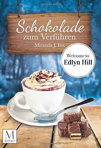 Preisvergleich Produktbild Schokolade zum Verführen - Welcome To Edlyn Hill
