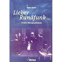 Lieber Rundfunk...: 75 Jahre Hörergeschichte(n)