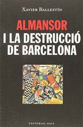Almansor I La Destrucció De Barcelona (Base Històrica) por Xavier Ballestín Navarro