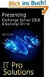 Presenting Exchange Server 2016 & Exc...