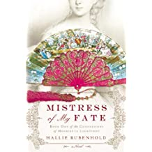Mistress of My Fate (Confessions of Henrietta Lightfoot) by Hallie Rubenhold (2013-01-08)