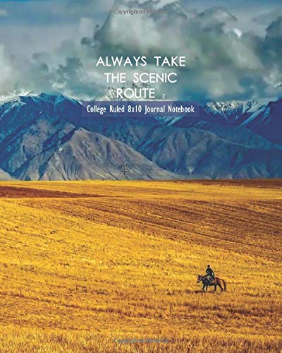 Always Take The Scenic Route 2 College Ruled 8x10 Journal Notebook (8x10 Photos)