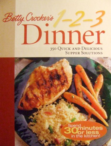 betty-crockers-1-2-3-dinner-350-quick-and-delicious-supper-solutions
