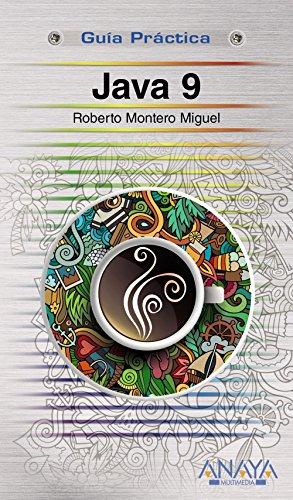 Java 9 (Guías Prácticas) por Roberto Montero Miguel