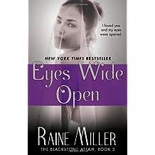 Eyes Wide Open: The Blackstone Affair, Book 3 by Raine Miller (2013-08-20)