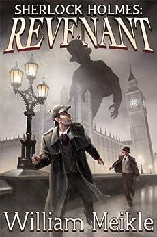 Sherlock Holmes: Revenant by [Meikle, William]