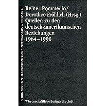 Quellen zu den Beziehungen Deutschlands zu seinen Nachbarn im 19. und 20. Jahrhundert, Bd.2a, Quellen zu den deutsch-amerikanischen Beziehungen ... seinen Nachbarn im 19. und 20. Jahrhundert)