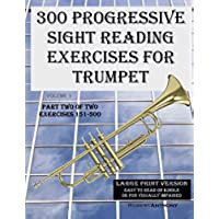 300 Progressive Sight Reading Exercises for Trumpet Large Print Version Part 2: Part Two of Two, Exercises 151-300 (English Edition)