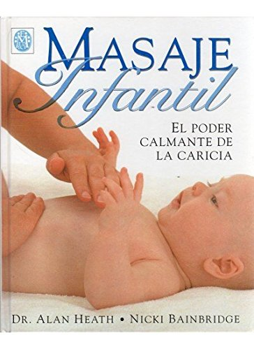MASAJE INFANTIL.EL PODER DE LA CARICIA (MADRE Y BEBÉ)