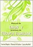 Manual De EMDR Y Procesos De Terapia Familiar