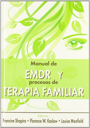 Manual de EMDR y procesos de terapia familiar por Florence W. Kaslow, Louise Maxfield, Francine Shapiro