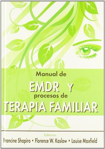 Manual De EMDR Y Procesos De Terapia Familiar por Francine; Kaslow, Florence W.; Maxfield, Louise Shapiro