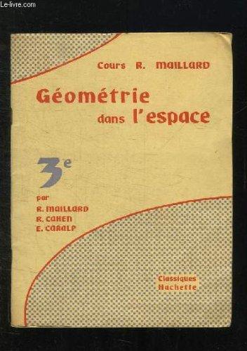 MATHEMATIQUES. GEOMETRIE DANS L ESPACE CLASSE DE TROISIEME. PROGRAMMES DE 1958.