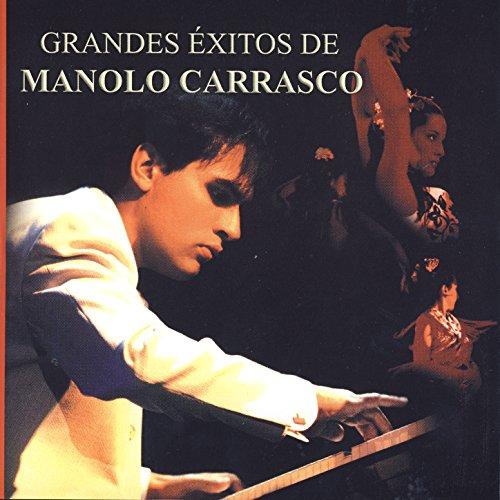 ... Grandes Éxitos Manolo Carrasco