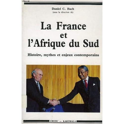 La France et l'Afrique du Sud : Histoire, mythes et enjeux contemporains